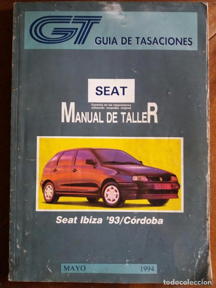 MANUAL DE TALLER SEAT IBIZA 93 - CORDOBA (Coches y Motocicletas Antiguas y Clásicas - Catálogos, Publicidad y Libros de mecánica)