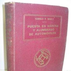 Coches y Motocicletas: PUESTA EN MARCHA Y ALUMBRADO DE AUTOMÓVILES - HAROLD P. MANLY - EDITORIAL F. SUSANNA, AÑOS 30. Lote 62442736