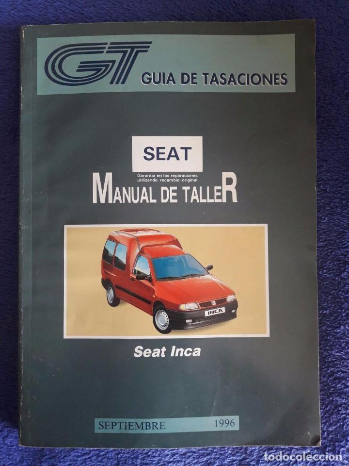 MANUAL DE TALLER SEAT INCA / SEPTIEMBRE 1996 (Coches y Motocicletas Antiguas y Clásicas - Catálogos, Publicidad y Libros de mecánica)