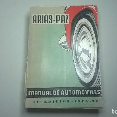 Coches y Motocicletas: MANUAL DE AUTOMÓVILES, ARIAS-PAZ, 41ª EDICIÓN, 1975-1976. Lote 64739431