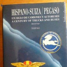 Coches y Motocicletas: HISPANO SUIZA / PEGASO. UN SIGLO DE CAMIONES Y AUTOBUSES MANUEL LAGE . Lote 64822651