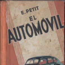 Coches y Motocicletas: E. PETIT : EL AUTOMÓVIL - MECÁNICA, CONSERVACIÓN Y MANEJO (GILI, 1940). Lote 65028163