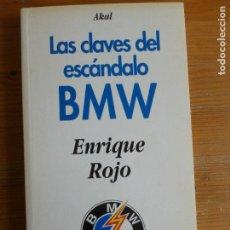 Coches y Motocicletas: LAS CLAVES DEL ESCÁNDALO BMW. ENRIQUE ROJO. AKAL. 1994 232PP. Lote 65991026