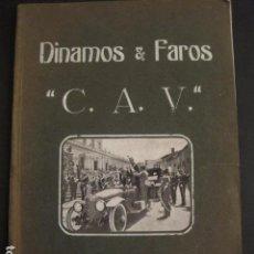 Coches y Motocicletas: CATALOGO DINAMOS Y FAROS - C.A.V.- AÑO 191... - AUTOMOVILES -VER FOTOS -(V- 7530). Lote 67139693