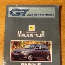 Coches y Motocicletas: MANUAL DE TALLER OPEL CORSA 93 (GUIA DE TASACIONES) JULIO 1994. Lote 68384577
