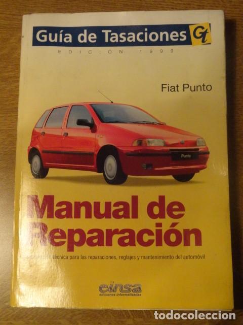MANUAL DE REPARACION FIAT PUNTO GUIA DE TASACIONES EDICION 1999 (Coches y Motocicletas Antiguas y Clásicas - Catálogos, Publicidad y Libros de mecánica)