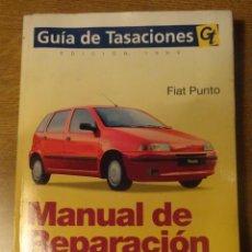Coches y Motocicletas: MANUAL DE REPARACION FIAT PUNTO GUIA DE TASACIONES EDICION 1999. Lote 68405377