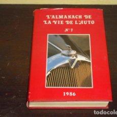 Coches y Motocicletas: L'ALMANACH DE LA VIE DE L'AUTO Nº 7 - 1986 -. Lote 71926763