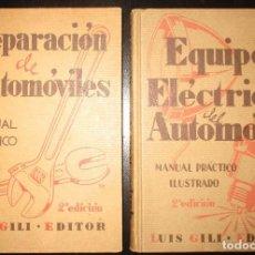 Coches y Motocicletas: 2 MANUALES ILUSTRADOS: EQUIPO ELÉCTRICO Y REPARACIÓN DEL AUTOMÓVIL. 1939. LUIS GILI.. Lote 72474391