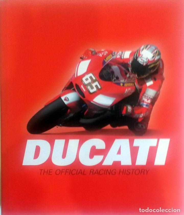 LIBRO: DUCATI - THE OFFICIAL RACING HISTORY. (Coches y Motocicletas Antiguas y Clásicas - Catálogos, Publicidad y Libros de mecánica)