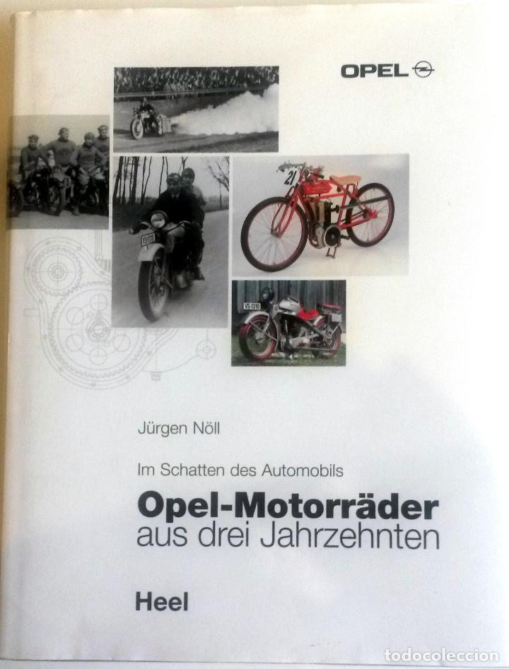 LIBRO: OPEL-MOTORRÄDER - AUS DREI JAHRZEHNTEN. (Coches y Motocicletas Antiguas y Clásicas - Catálogos, Publicidad y Libros de mecánica)