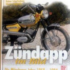 Coches y Motocicletas: LIBRO: ZÜNDAPP IM BILD 1958 - 1984.. Lote 217625691