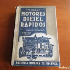Coches y Motocicletas: LIBRO MOTORES DIESEL RÁPIDOS, P.M.HELDT 1ª EDICIÓN 1944. Lote 74606235
