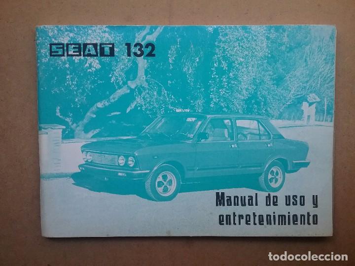 SEAT 132 COCHE MANUAL ORIGINAL AÑO 1978 (Coches y Motocicletas Antiguas y Clásicas - Catálogos, Publicidad y Libros de mecánica)