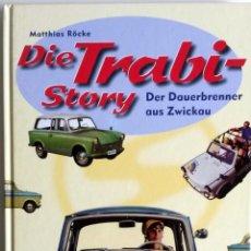 Coches y Motocicletas: LIBRO: DIE TRABI- STORY - DER DAUERBRENNER AUS ZWIKAU. . Lote 74714359