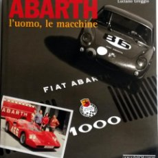 Coches y Motocicletas: LIBRO: ABARTH L'UOMO, LE MACCHINE.. Lote 74730959