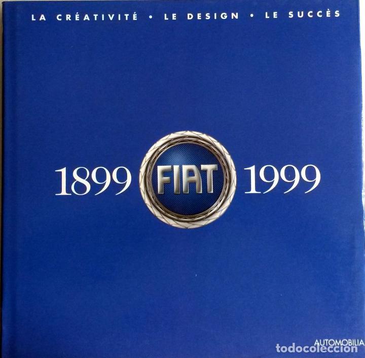 LIBRO: FIAT 1899 - 1999. (Coches y Motocicletas Antiguas y Clásicas - Catálogos, Publicidad y Libros de mecánica)