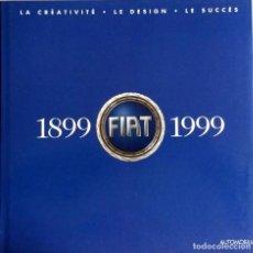 Coches y Motocicletas: LIBRO: FIAT 1899 - 1999.. Lote 74736407