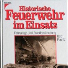 Coches y Motocicletas: LIBRO: HISTORISCHE FEUERWEHR IM EINSATZ.. Lote 74737283