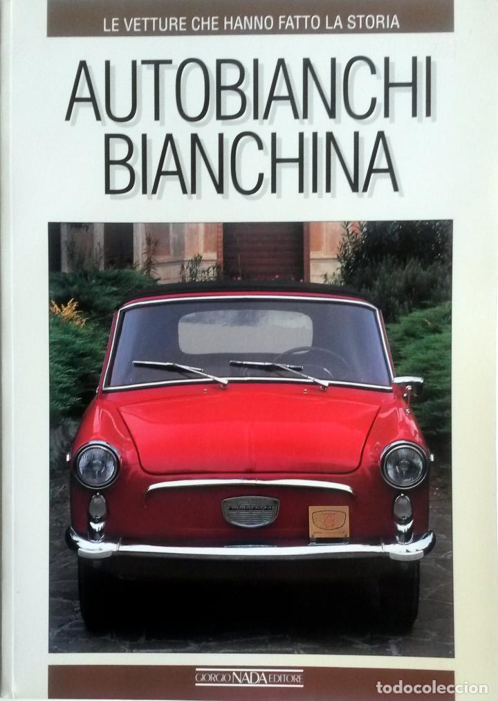 LIBRO AUTOBIANCHI BIANCHINA. (Coches y Motocicletas Antiguas y Clásicas - Catálogos, Publicidad y Libros de mecánica)