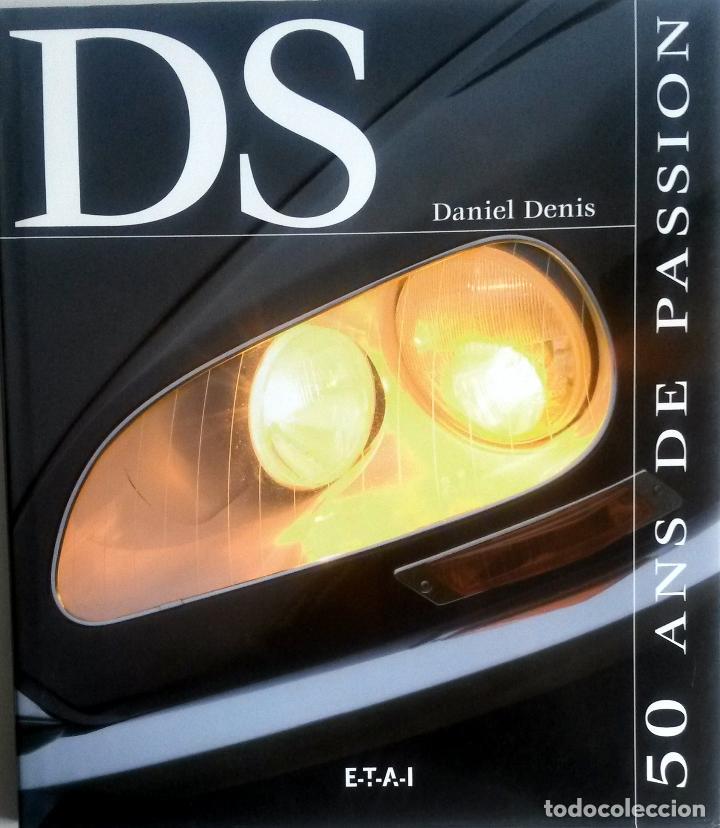 LIBRO DS - 50 ANS DE PASSION. (Coches y Motocicletas Antiguas y Clásicas - Catálogos, Publicidad y Libros de mecánica)