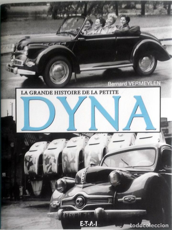 LIBRO LA GRANDE HISTOIRE DE LA PETITE DYNA. (Coches y Motocicletas Antiguas y Clásicas - Catálogos, Publicidad y Libros de mecánica)