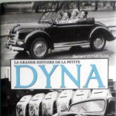 Coches y Motocicletas: LIBRO LA GRANDE HISTOIRE DE LA PETITE DYNA.. Lote 75409563