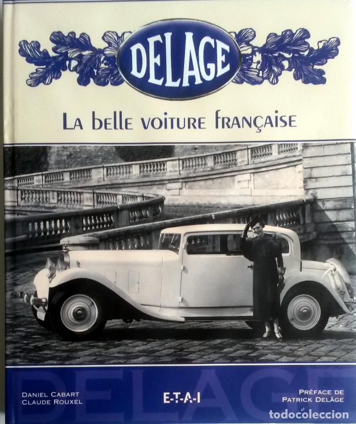 LIBRO DELAGE - LA BELLE VOITURE FRANÇAISE. (Coches y Motocicletas Antiguas y Clásicas - Catálogos, Publicidad y Libros de mecánica)