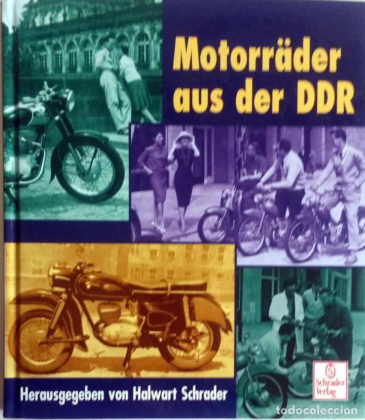 LIBRO MOTORRÄDER AUS DER DDR. (Coches y Motocicletas Antiguas y Clásicas - Catálogos, Publicidad y Libros de mecánica)