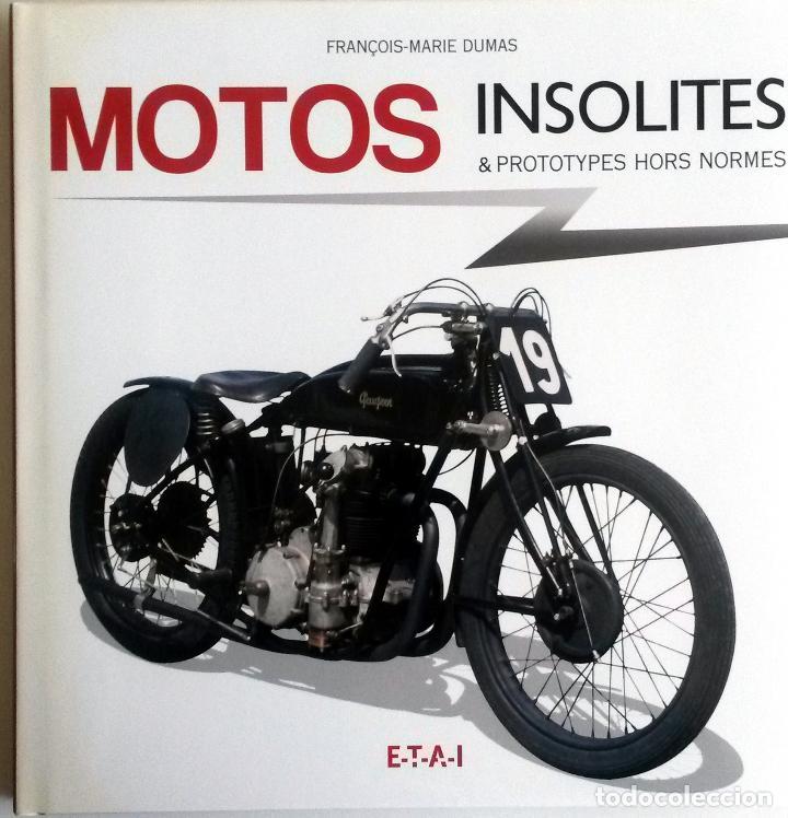 LIBRO MOTOS INSOLITES & PROTOTYPES HORS NORMES. (Coches y Motocicletas Antiguas y Clásicas - Catálogos, Publicidad y Libros de mecánica)