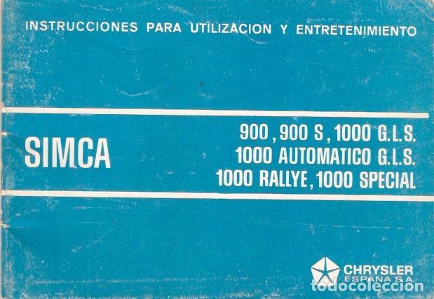 MANUAL INSTRUCCIONES Y MANTENIMIENTO ORIGINAL SIMCA 1000 AUTOMATICO G.LS. RALLYE , SPECIAL (Coches y Motocicletas Antiguas y Clásicas - Catálogos, Publicidad y Libros de mecánica)