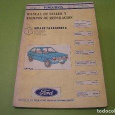 Coches y Motocicletas: MANUAL DE TALLER Y TIEMPOS DE REPARACIÓN DEL FORD FIESTA. Lote 75971663