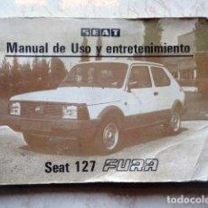 Coches y Motocicletas: MANUAL DE USO Y ENTRETENIMIENTO SEAT 127 FURA. Lote 76157179