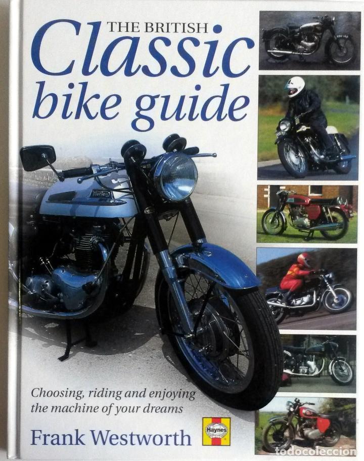 LIBRO: THE BRITISH CLASSIC BIKE GUIDE. (Coches y Motocicletas Antiguas y Clásicas - Catálogos, Publicidad y Libros de mecánica)