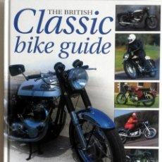 Coches y Motocicletas: LIBRO: THE BRITISH CLASSIC BIKE GUIDE.. Lote 76325315
