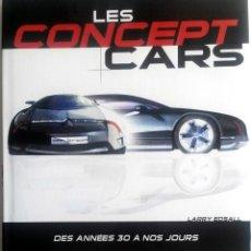 Coches y Motocicletas: LIBRO: LES CONCEPT CARS - DES ANNÉES 30 À NOS JOURS.. Lote 76529083