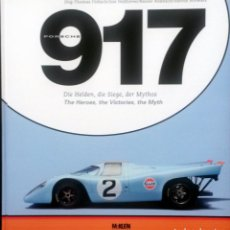 Coches y Motocicletas: LIBRO: PORSCHE 917. THE HEROES, THE VICTORIES, THE MYTH.. Lote 76530319