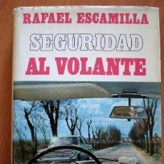 Coches y Motocicletas: SEGURIDAD AL VOLANTE 1º EDICION AUTOGRAFIADA RAFAEL ESCAMILLA. Lote 76744611
