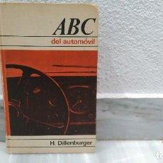Coches y Motocicletas: LIBRO ABC DEL AUTOMOVIL POR H. DILLENGURGER 1967 . Lote 77438337