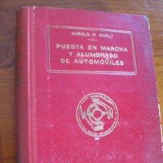 Coches y Motocicletas: LIBRO . PUESTA ENMARCHA Y ALUMBRADO DE AUTOMOVILES . HAROLD P. MANLY . AVERIAS REPARACIONES 1938. Lote 77553381