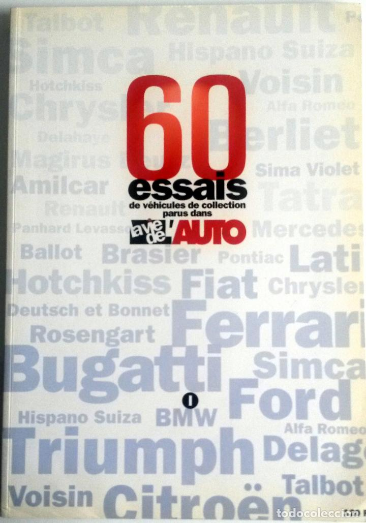 LIBRO: 60 ESSAIS DE VÉHICLES DE COLLECTION PARUS DANS LA VIE DE L'AUTO. TEXTO EN FRANCÉS. (Coches y Motocicletas Antiguas y Clásicas - Catálogos, Publicidad y Libros de mecánica)