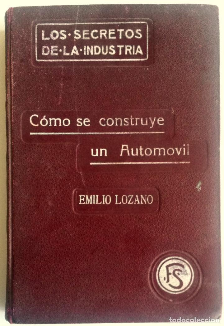 LIBRO: COMO SE CONSTRUYE UN AUTOMÓVIL. AÑO 1910. (Coches y Motocicletas Antiguas y Clásicas - Catálogos, Publicidad y Libros de mecánica)
