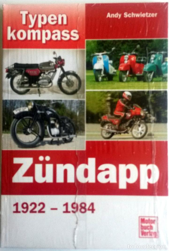 LIBRO ZÜNDAPP 1922 - 1984 TYPEN KOMPASS (Coches y Motocicletas Antiguas y Clásicas - Catálogos, Publicidad y Libros de mecánica)
