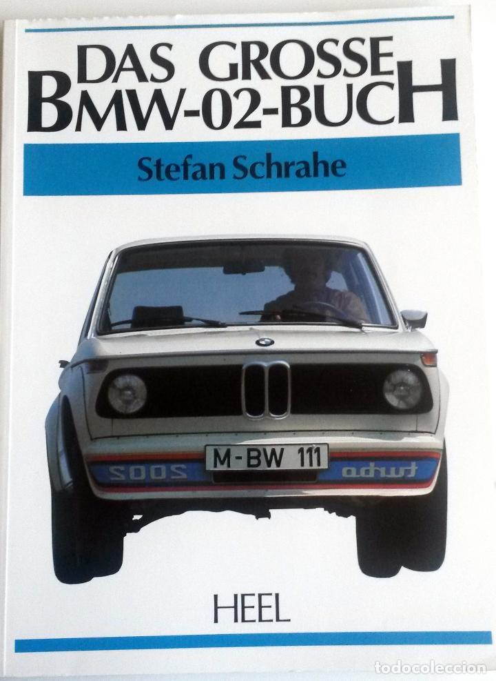 LIBRO: DAS GROSSE BMW-02-BUCH. (Coches y Motocicletas Antiguas y Clásicas - Catálogos, Publicidad y Libros de mecánica)