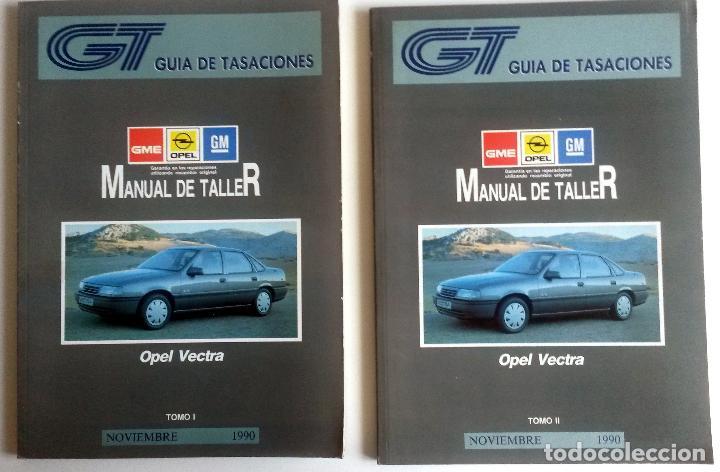 2 TOMOS - MANUAL DE TALLER OPEL VECTRA - NOVIEMBRE 1990. (Coches y Motocicletas Antiguas y Clásicas - Catálogos, Publicidad y Libros de mecánica)