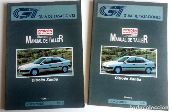 2 TOMOS - MANUAL DE TALLER CITROËN XANTIA - NOVIEMBRE 1994. (Coches y Motocicletas Antiguas y Clásicas - Catálogos, Publicidad y Libros de mecánica)