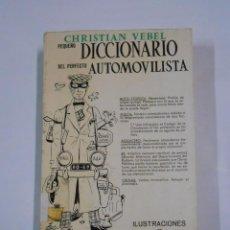 Coches y Motocicletas: PEQUEÑO DICCIONARIO DEL PERFECTO AUTOMOVILISTA. - VEBEL, CHRISTIAN. TDK7. Lote 80010057