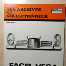 Coches y Motocicletas: LES ARCHIVES DU COLLECTIONNEUR FACEL VEGA. Lote 81119495