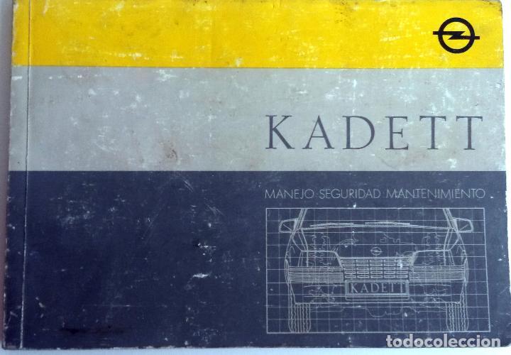 MANUAL INSTRUCCIONES OFICIAL OPEL KADETT. DEL AÑO 1987. (Coches y Motocicletas Antiguas y Clásicas - Catálogos, Publicidad y Libros de mecánica)