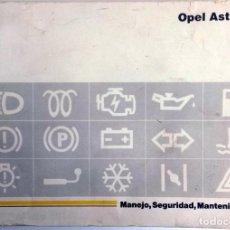 Coches y Motocicletas: MANUAL INSTRUCCIONES OFICIAL OPEL ASTRA. DEL AÑO 1992.. Lote 81684224
